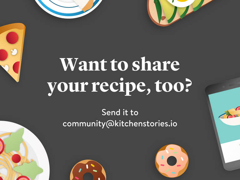 Show us what you've got by sending your recipe to community@kitchenstories.io